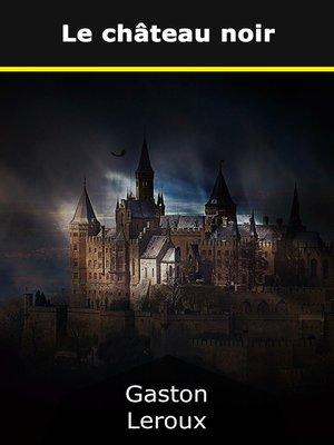 cover image of Le château noir