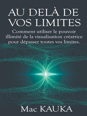 cover image of Au delà de vos limites