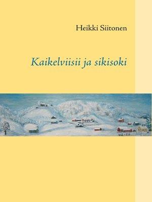 cover image of Kaikelviisii ja sikisoki