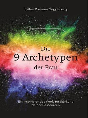 cover image of Die 9 Archetypen der Frau
