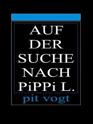 cover image of Auf der Suche nach Pippi L.