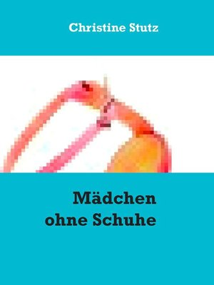 cover image of Mädchen ohne Schuhe