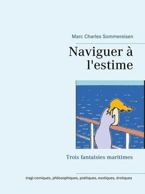 cover image of Naviguer à l'estime