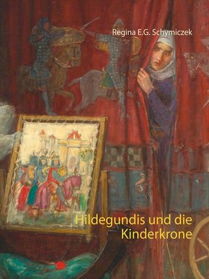 cover image of Hildegundis und die Kinderkrone
