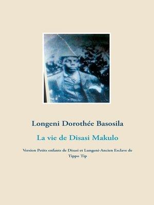 cover image of La vie de Disasi Makulo