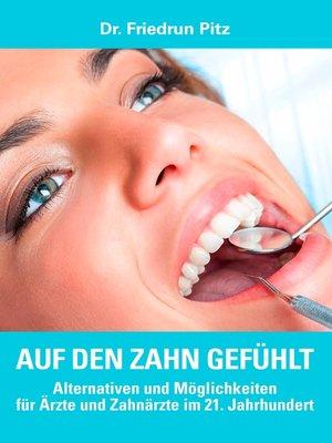 cover image of Auf den Zahn gefühlt