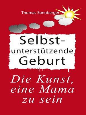cover image of Selbstunterstützende Geburt