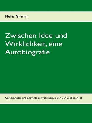 cover image of Zwischen Idee und Wirklichkeit, eine Autobiografie