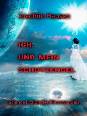 cover image of Ich. Und mein Schutzengel