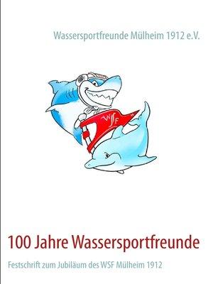 cover image of 100 Jahre Wassersportfreunde