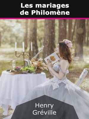 cover image of Les mariages de Philomène