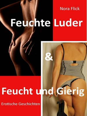 cover image of Feuchte Luder & Feucht und Gierig