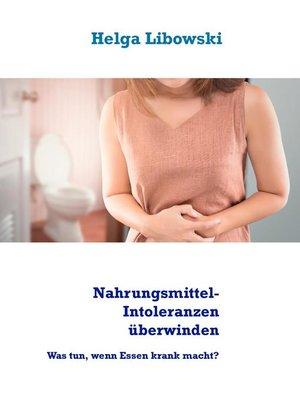 cover image of Nahrungsmittel-Intoleranzen überwinden