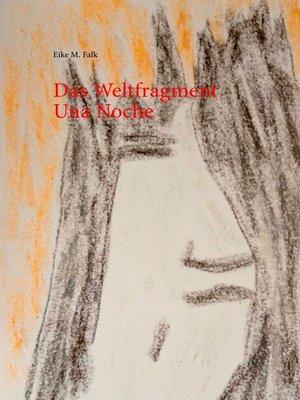 cover image of Das Weltfragment Una Noche