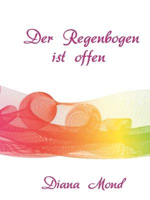 cover image of Der Regenbogen ist offen