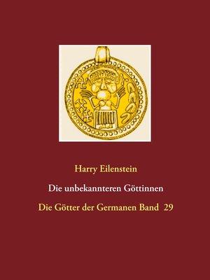 cover image of Die unbekannteren Göttinnen