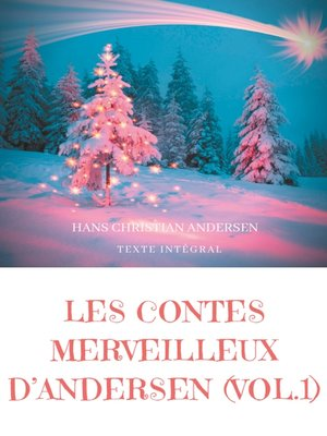 cover image of Les contes merveilleux d'Andersen --Tome 1 (texte intégral)