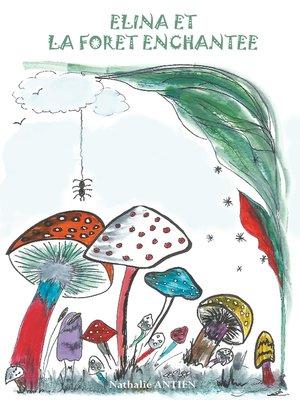 cover image of Elina et la forêt enchantée