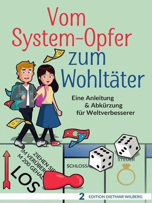 cover image of Vom System-Opfer zum Wohltäter