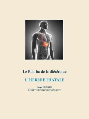 cover image of Le B.a.-ba diététique de l'hernie hiatale