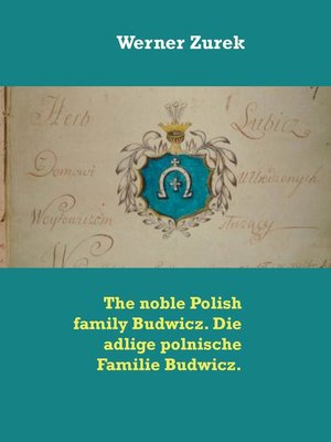 cover image of The noble Polish family Budwicz. Die adlige polnische Familie Budwicz.