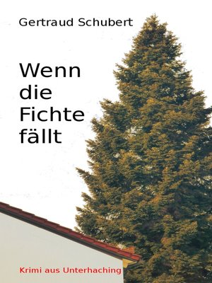 cover image of Wenn die Fichte fällt