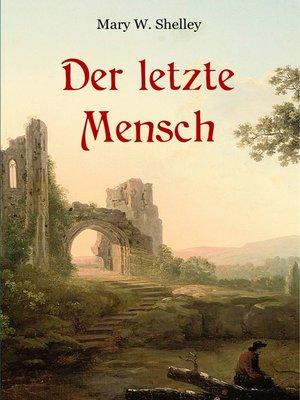 cover image of Der letzte Mensch--Vollständige Ausgabe in einem Band