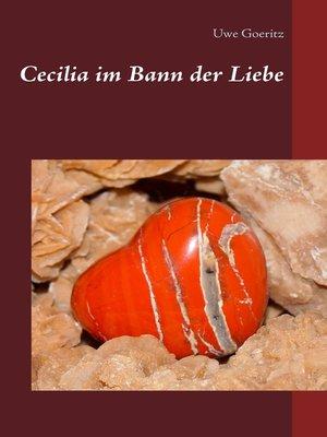 cover image of Cecilia im Bann der Liebe