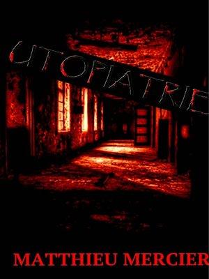 cover image of Utopiatrie