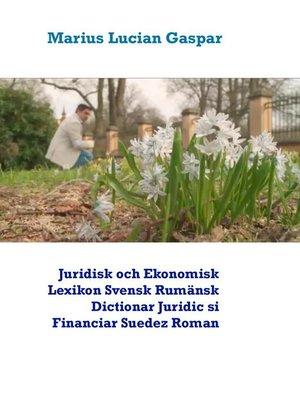 cover image of Juridisk och Ekonomisk Lexikon  Svensk Rumänsk   Dictionar Juridic si Financiar  Suedez  Roman