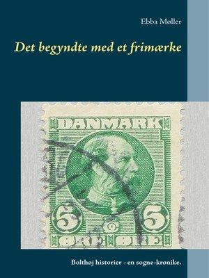 cover image of Det begyndte med et frimærke