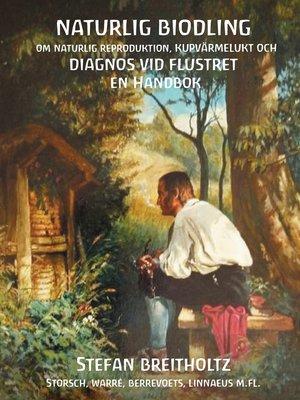 cover image of Naturlig Biodling om naturlig reproduktion,kupvärmelukt, Diagnos vid Flustret en handbok