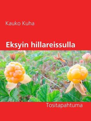cover image of Eksyin hillareissulla