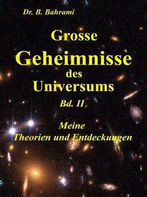 cover image of Grosse Geheimnisse des Universums  Bd. II, Meine Theorien und Entdeckungen