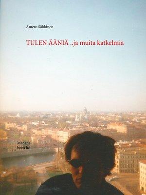 cover image of Tulen ääniä  ..ja muita katkelmia