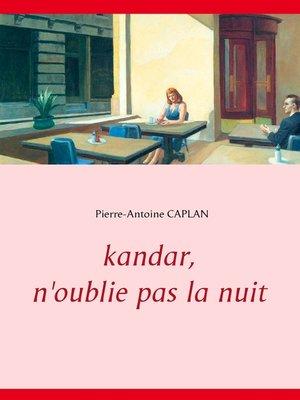cover image of Kandar, n'oublie pas la nuit