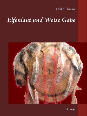 cover image of Elfenlaut und Weise Gabe