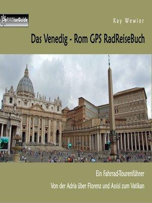 cover image of Das Venedig--Rom GPS RadReiseBuch