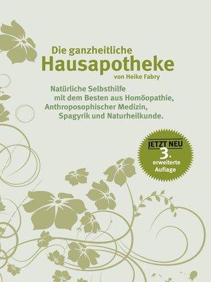cover image of Die ganzheitliche Hausapotheke