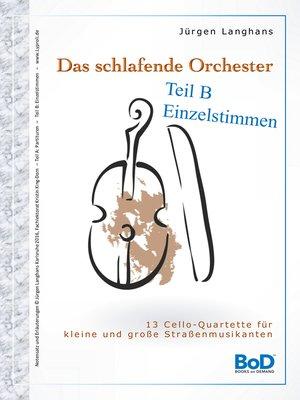 cover image of Das schlafende Orchester--Teil B Einzelstimmen