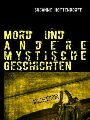 cover image of Mord  und andere mystische Geschichten