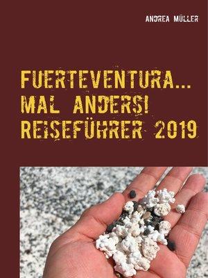 cover image of Fuerteventura... mal anders! Reiseführer 2019