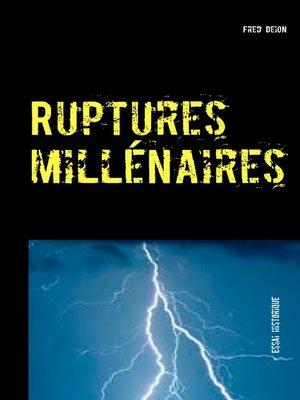 cover image of Ruptures millénaires