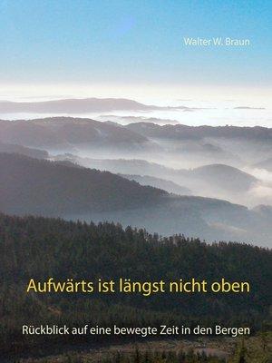 cover image of Aufwärts ist längst nicht oben