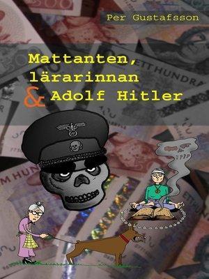 cover image of Mattanten, lärarinnan och Adolf Hitler