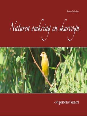 cover image of Naturen omkring en skurvogn