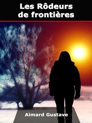 cover image of Les Rôdeurs de frontières