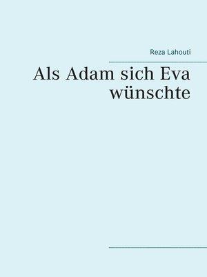 cover image of Als Adam sich Eva wünschte