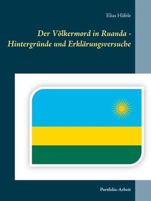 cover image of Der Völkermord in Ruanda--Hintergründe und Erklärungsversuche