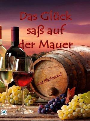 cover image of Das Glück saß auf der Mauer